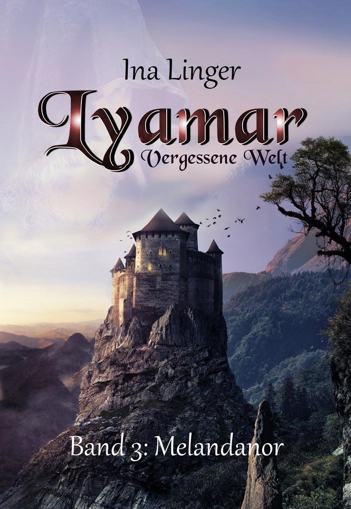 Lyamar - Vergessene Welt - Band 3: Melandanor als eBook