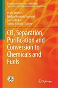 CO2 Separation, Puri'cation and Conversion to Chemicals and Fuels