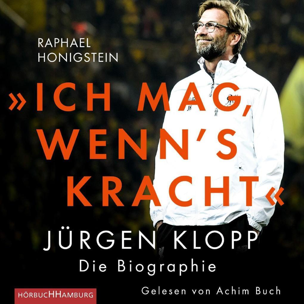 »Ich mag, wenn's kracht.« Jürgen Klopp - Die Biographie als Hörbuch CD