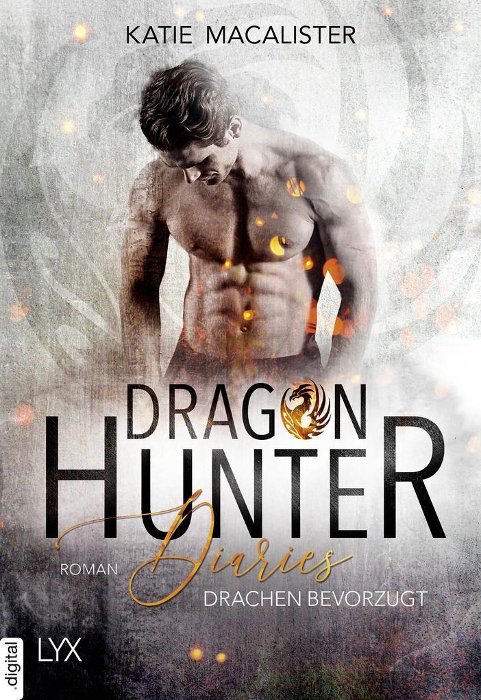 Dragon Hunter Diaries - Drachen bevorzugt als eBook