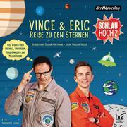 Schlau hoch 2 Vince und Eric Reise zu den Sternen