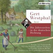 Gert Westphal liest: Die Jahreszeiten in der deutschen Dichtung