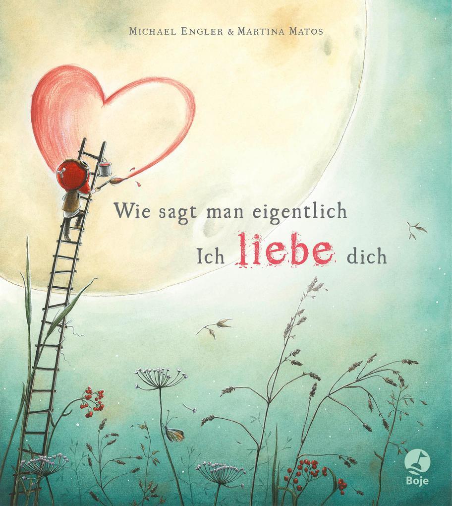 Wie sagt man eigentlich: Ich liebe dich als Buch