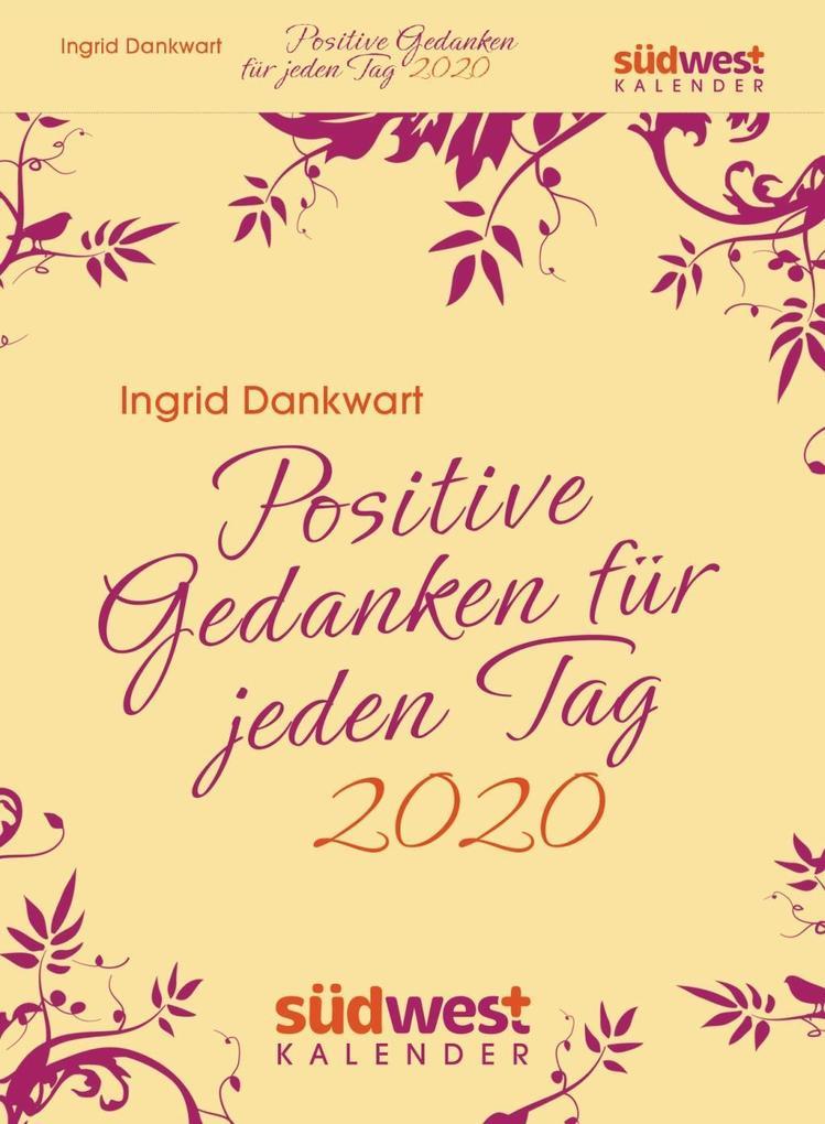 Positive Gedanken für jeden Tag 2020 Tagesabreißkalender als Kalender