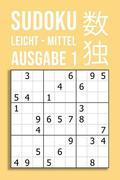 Sudoku Leicht - Mittel - Ausgabe 1: 220 Rätsel Auf 110 Seiten in Reisegröße Ca. Din A5 - Für Einsteiger Und Kenner