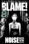 BLAME! Master Edition 0: NOiSE