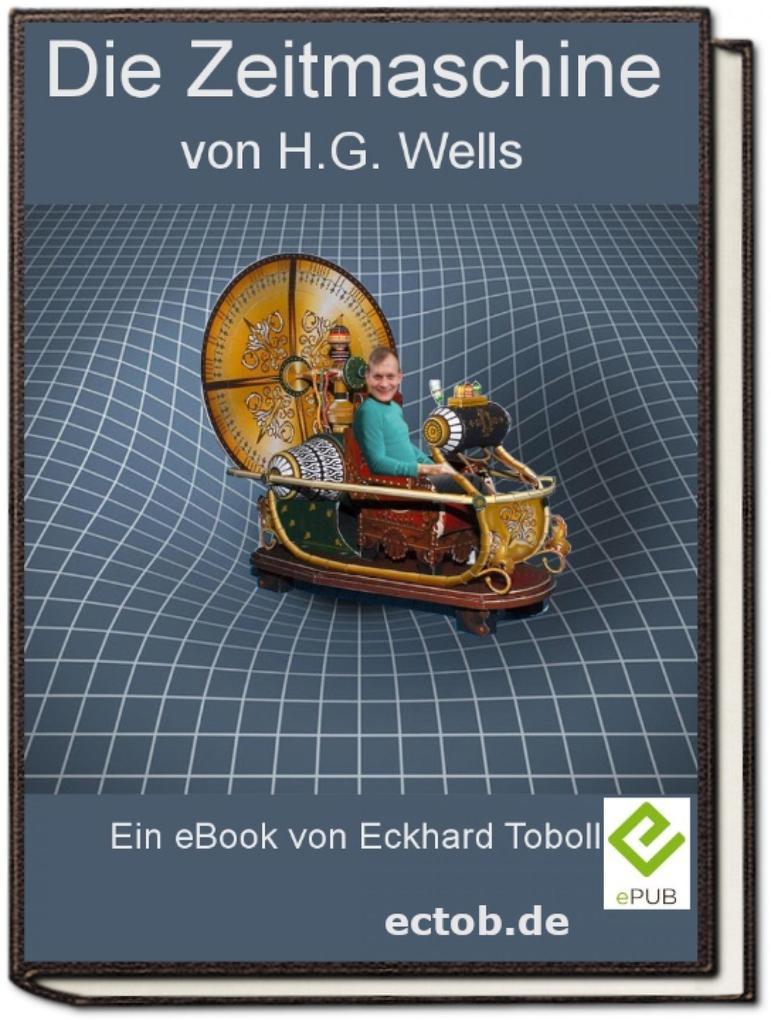 Die Zeitmaschine von H.G. Wells als eBook