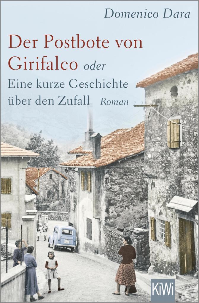Der Postbote von Girifalco oder Eine kurze Geschichte über den Zufall als eBook epub