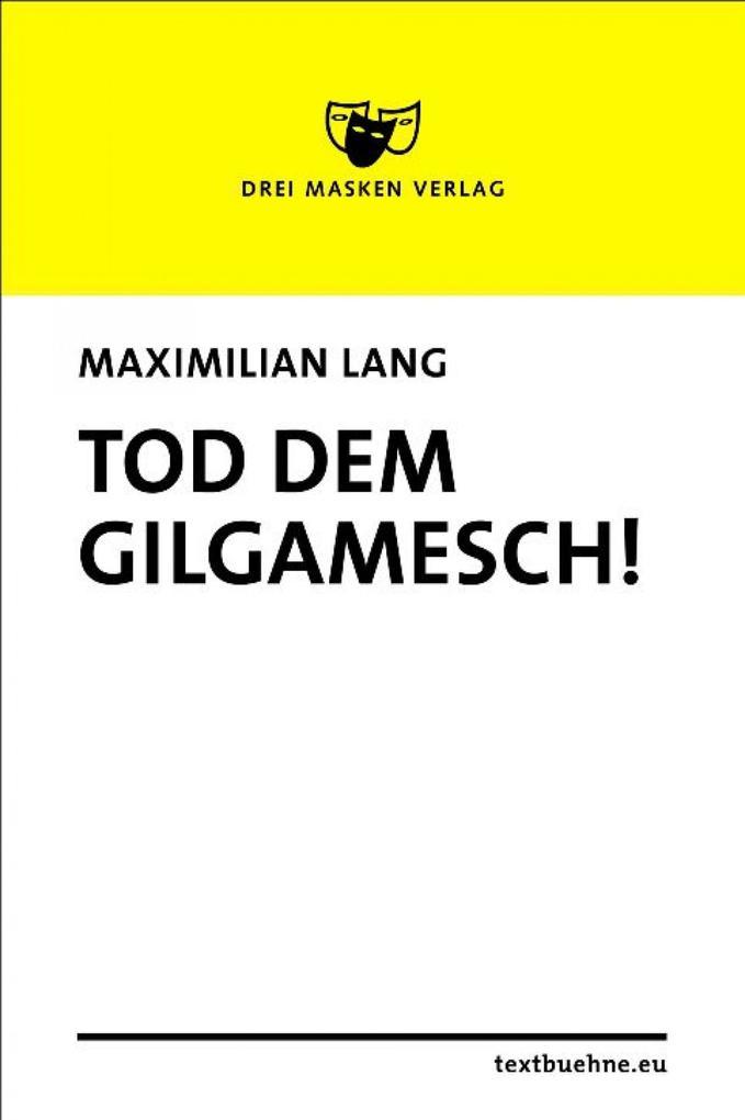 Tod dem Gilgamesch! als eBook