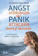 Angststörungen und Panikattacken dauerhaft überwinden