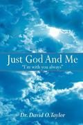 Just God and Me: I'm with You Always