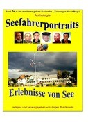 Seefahrerportraits und Erlebnisberichte von See - Anthologie