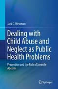 Dealing with Child Abuse and Neglect as Public Health Problems