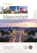 München - Maxvorstadt im Wandel der Zeit