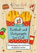 HappyCarb: Fastfood- und Partyrezepte Low Carb