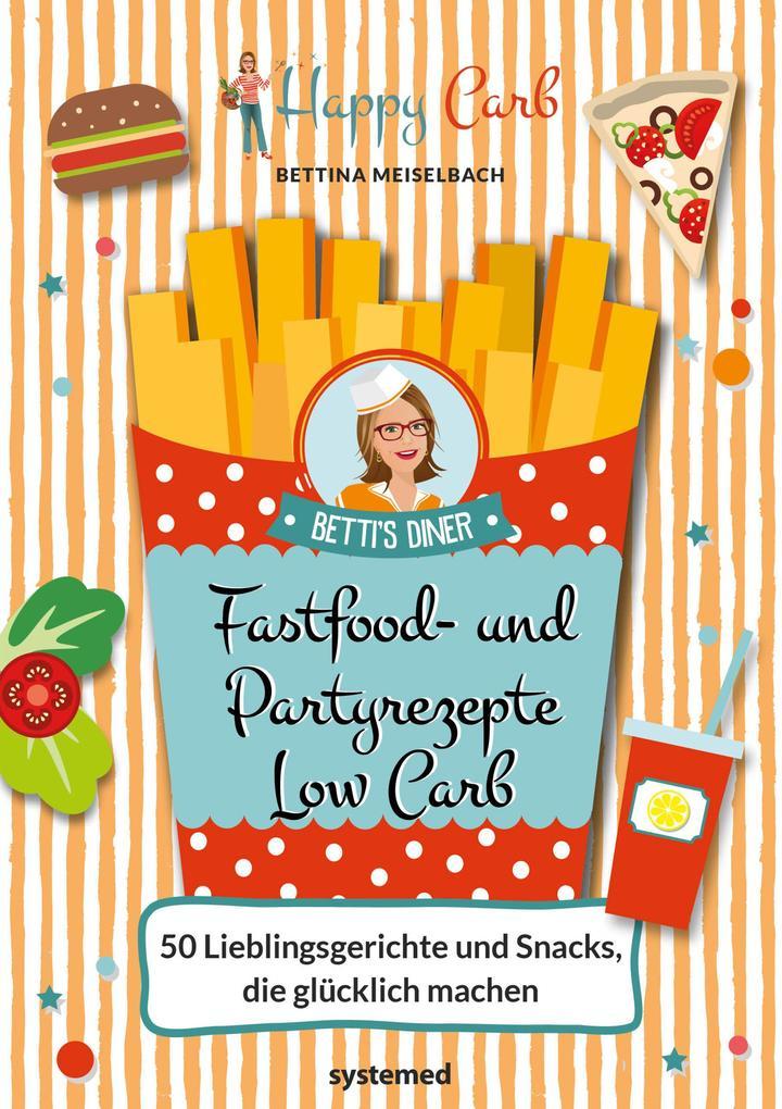 Happy Carb: Fastfood- und Partyrezepte Low Carb als Buch