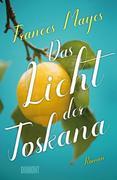 Das Licht der Toskana