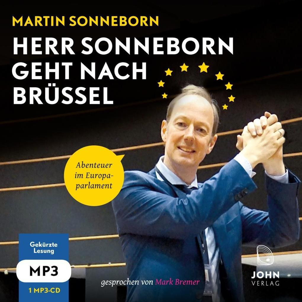 Herr Sonneborn geht nach Brüssel: Abenteuer im Europaparlament als Hörbuch CD