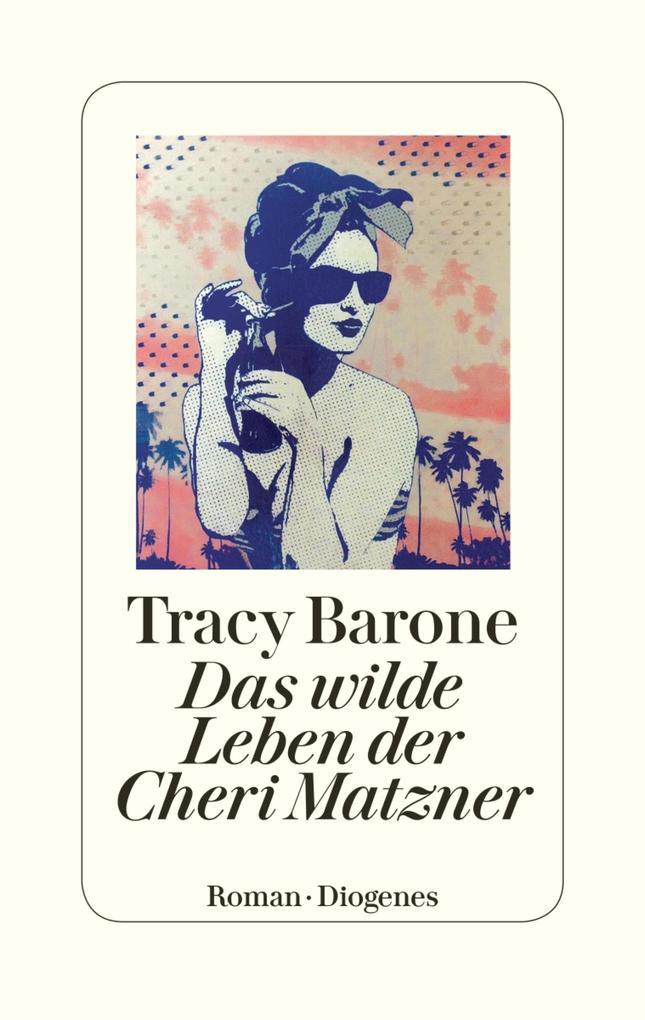 Das wilde Leben der Cheri Matzner als eBook epub