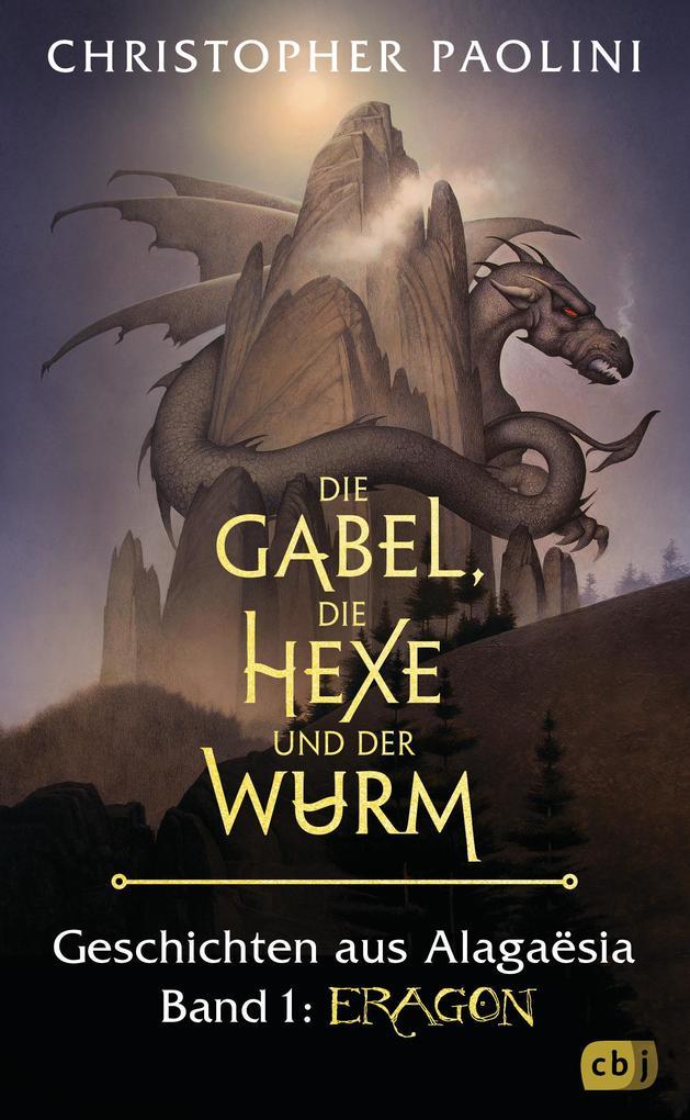 Die Gabel, die Hexe und der Wurm. Geschichten aus Alagaësia. Band 1: Eragon als Buch