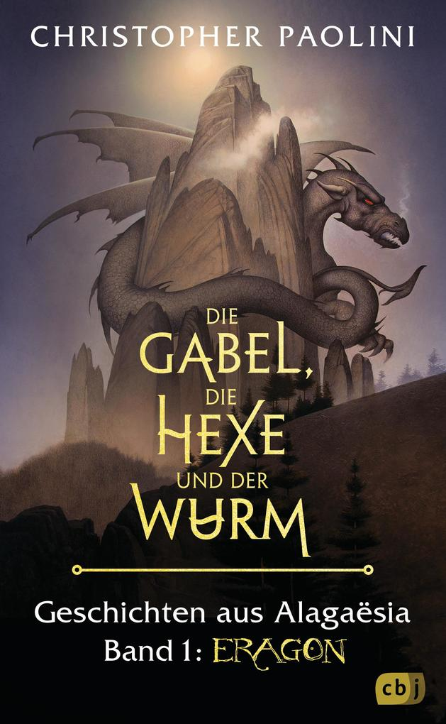 Die Gabel, die Hexe und der Wurm. Geschichten aus Alagaësia. Band 1: Eragon als eBook
