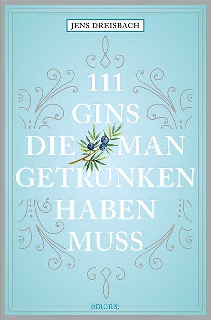 111 Gins, die man getrunken haben muss als Taschenbuch