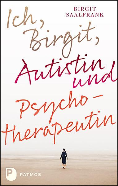 Ich, Birgit, Autistin und Psychotherapeutin als Buch