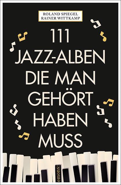 111 Jazz-Alben, die man gehört haben muss als Taschenbuch