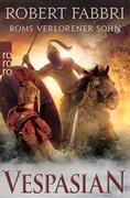 Vespasian. Roms verlorener Sohn