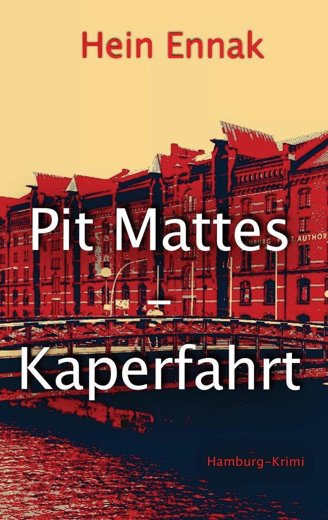 Pit Mattes - Kaperfahrt als Buch