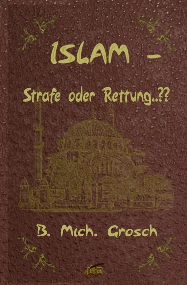 Islam - Strafe oder Rettung..?? als Buch
