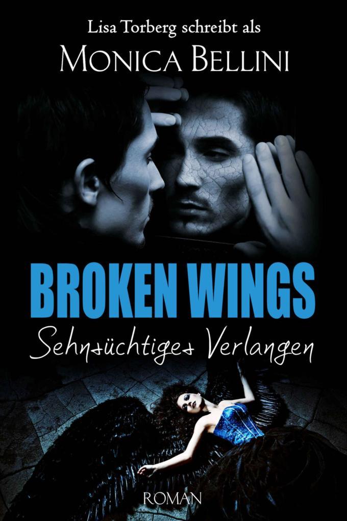 Broken Wings: Sehnsüchtiges Verlangen als eBook