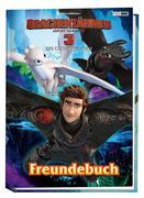 Drachenzähmen leicht gemacht 3: Die geheime Welt: Freundebuch
