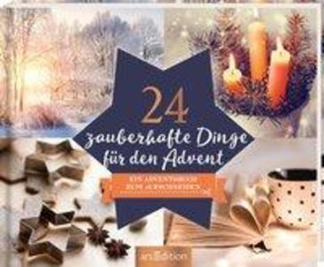 24 zauberhafte Dinge für den Advent - Ein Adventskalender mit 24 weihnachtlichen Ideen und Rezepten zum Aufschneiden als Buch (gebunden)
