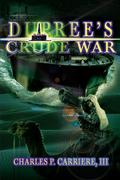 Dupree's Crude War