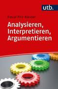 Analysieren, Interpretieren, Argumentieren