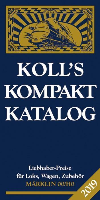 Koll's Kompaktkatalog Märklin 00/H0 2019 als Buch