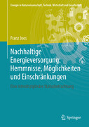 Nachhaltige Energieversorgung: Hemmnisse, Möglichkeiten und Einschränkungen
