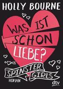 Spinster Girls 3 - Was ist schon Liebe?
