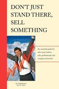 Don't Just Stand There - Sell Something