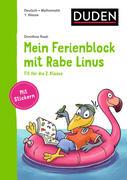 Mein Ferienblock mit Rabe Linus - Fit für die 2. Klasse