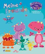 Gut gebrüllt, liebe Monster!: Meine Freunde