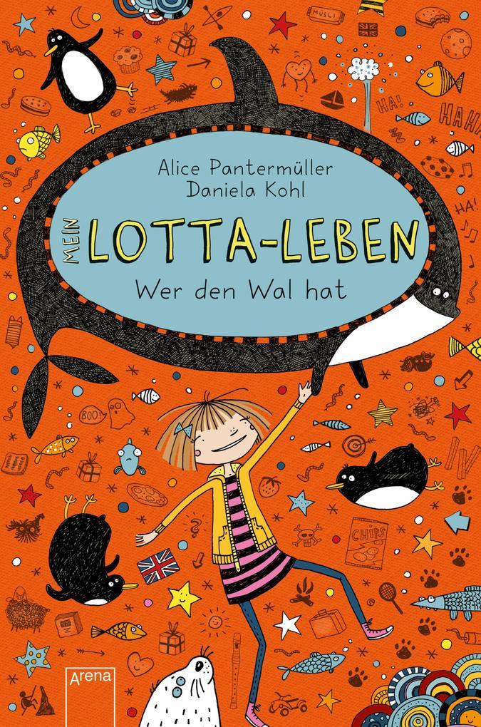 Mein Lotta-Leben (15). Wer den Wal hat als eBook