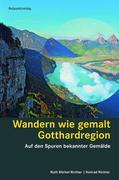 Wandern wie gemalt. Gotthardregion