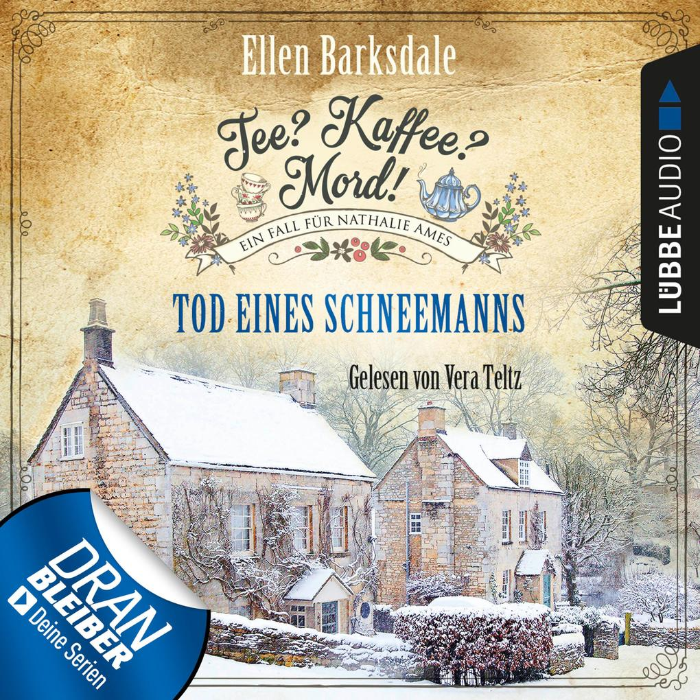 Nathalie Ames ermittelt - Tee? Kaffee? Mord!, Folge 6: Tod eines Schneemanns (Ungekürzt) als Hörbuch Download