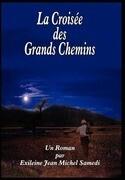 La Croisee Des Grands Chemins
