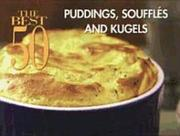 The Best 50 Puddings Souffles and Kugels