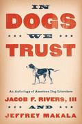 In Dogs We Trust: An Anthology of American Dog Literature