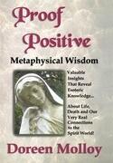 Proof Positive: Metaphysical Wisdom
