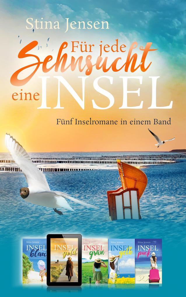 Für jede Sehnsucht eine Insel - Fünf Inselromane in einem Band als eBook